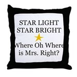 Where oh Where is Mrs. Right? Throw Pillow