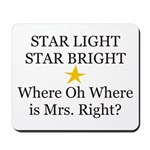 Where oh Where is Mrs. Right? Mousepad