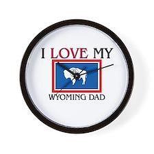 I Love My Wyoming Dad Wall Clock