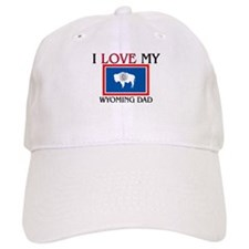 I Love My Wyoming Dad Baseball Cap