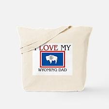 I Love My Wyoming Dad Tote Bag