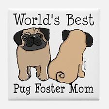 World's Best Pug Foster Mom Tile Coaster