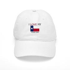 I Love My Texas Dad Baseball Cap