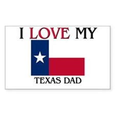 I Love My Texas Dad Rectangle Decal