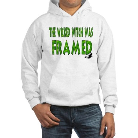 CafePress - The Wicked Witch Was Framed Hooded Sweatshirt