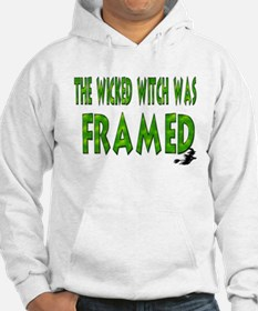 The Wicked Witch Was Framed Hoodie