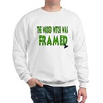 The Wicked Witch Was Framed Sweatshirt