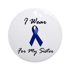 I Wear Blue For My Sister 1 Ornament (Round)