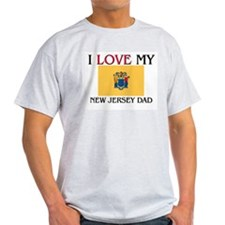 I Love My New Jersey Dad T-Shirt