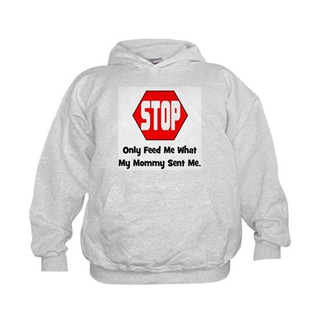 Only Feed Me What Mommy Sent Kids Hoodie
