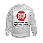 Only Feed Me What Mommy Sent Kids Sweatshirt