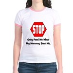 Only Feed Me What Mommy Sent Jr. Ringer T-Shirt