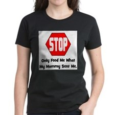 Only Feed Me What Mommy Sent Tee