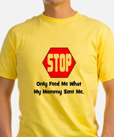 Only Feed Me What Mommy Sent T