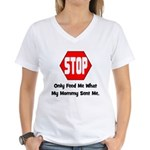 Only Feed Me What Mommy Sent Women's V-Neck T-Shir