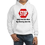Only Feed Me What Mommy Sent Hooded Sweatshirt