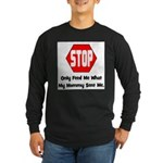 Only Feed Me What Mommy Sent Long Sleeve Dark T-Sh