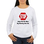 Only Feed Me What Mommy Sent Women's Long Sleeve T