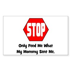 Only Feed Me What Mommy Sent Rectangle Decal