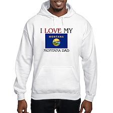 I Love My Montana Dad Hoodie