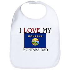 I Love My Montana Dad Bib