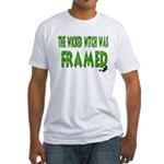 The Wicked Witch Was Framed Fitted T-Shirt