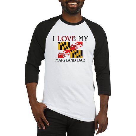 I Love My Maryland Dad Baseball Jersey