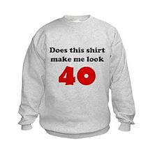 Make Me Look 40 Sweatshirt