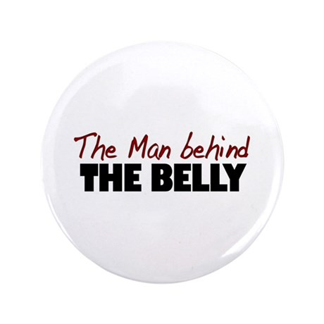 "Man Behind the Belly 3.5"" Button (100 pack)"