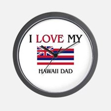 I Love My Hawaii Dad Wall Clock