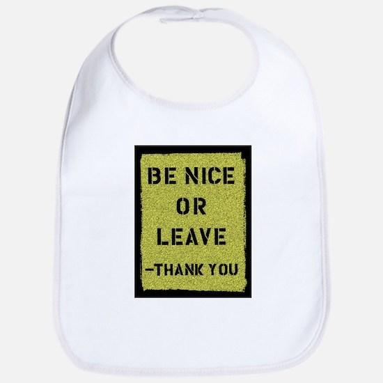 Be Nice Or Leave Bib