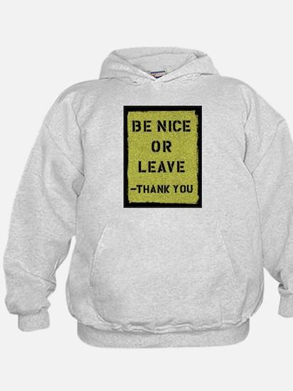 Be Nice Or Leave Hoody