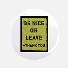 """Be Nice Or Leave 3.5"""" Button"""
