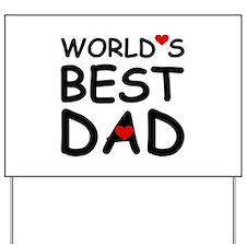 WORLD'S BEST DAD Yard Sign