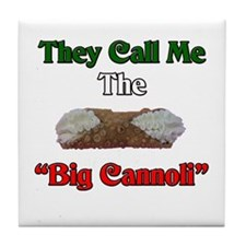 They Call Me The Big Cannoli Tile Coaster