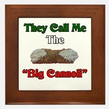 They Call Me The Big Cannoli Framed Tile