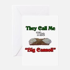 They Call Me The Big Cannoli Greeting Card
