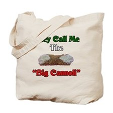 They Call Me The Big Cannoli Tote Bag