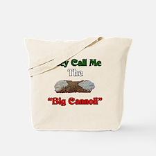They Call Me The Big Cannoli Tote Bag