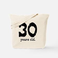 30 Years Old Tote Bag