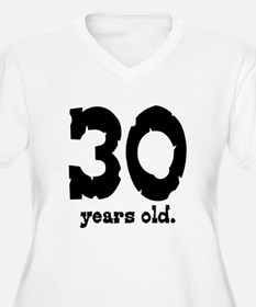 30 Years Old T-Shirt