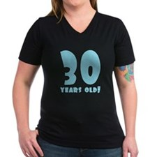 30 Years Old! Shirt