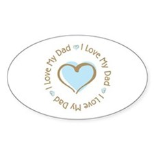 I Love my Dad Blue Heart Oval Decal