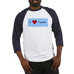I LOVE TAYLOR Baseball Jersey