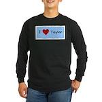 I LOVE TAYLOR Long Sleeve Dark T-Shirt