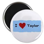 I LOVE TAYLOR Magnet