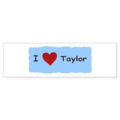 I LOVE TAYLOR Bumper Sticker (50 pk)