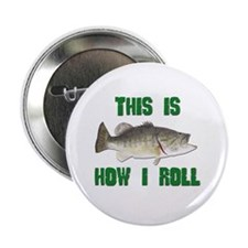 "How I Roll Bass Fishing 2.25"" Button"