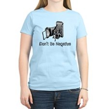 Don't Be Negative T-Shirt