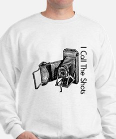 I call the shots Sweatshirt